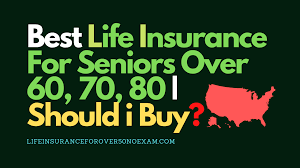 Keep in mind that life insurance medical exams are typically free, so they may be worth it even if you're not in perfect health. Best Life Insurance For Seniors Over 60 70 75 80 Should I Buy