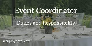 Duties Of An Event Planner Event Coordinator Banquet Coordinator Duties And