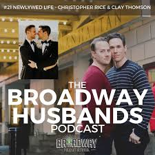 21 – Newlywed Life with Chris Rice & Clay Thomson | Broadway Podcast Network