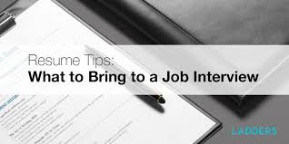Resume Tips: What to Bring to a Job Interview | Ladders | Business News &  Career Advice