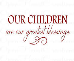 Christian Quotes About Children Best Of Quotes About Blessings Of Children 24 Quotes