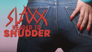 Attack Of The Killer Jeans With Shudder's SLAXX This March! - Monster Fest  Presents : Monster Fest Presents