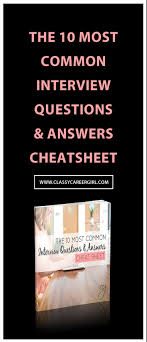 17 best ideas about commonly asked interview questions on cheat sheet how to answer the top 10 interview questions classycareergirl