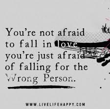 Scared To Fall In Love Quotes Stunning You're Not Afraid To Fall In Love You're Just Afraid Of Falling For The