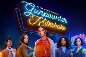Gunpowder Milkshake' Netflix Review ...