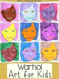 Art For Kids Warhol Inspired Art For Kids Still Playing School