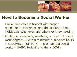 Become A Social Worker The Country Need Social Worker And