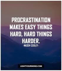 Procrastination Quotes Awesome Procrastination Quotes LIGHT YOUR MIND