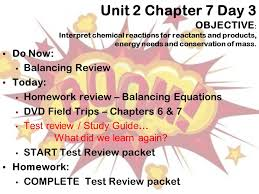 unit 2 chapter 7 day 3 objective interpret chemical reactions for reactants and s