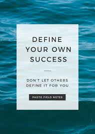 Define Success In Your Career Episode 63 Defining Your Own Success As A Photographer And