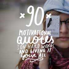 Quotes Works 90 Motivational Quotes On Hard Work And Giving It Your All