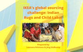 ikea s global sourcing challenge indian rugs and child labor by leonora hristova on prezi