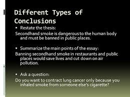purposes of introductions besides attracting a reader s attention  different types of conclusions  restate the thesis secondhand smoke is dangerous to the human
