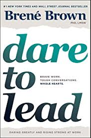 dare to lead brave work tough conversations whole hearts