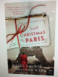 """My Review of """"Last Christmas in Paris"""" by Hazel Gaynor and Heather Webb –  Linda's Book Obsession:"""