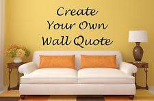 design your own wall quote personalise create your vinyl wall art sticker on create your own wall art with design your own wall quote ebay