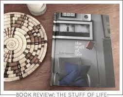 DESIGN BOOK REVIEW: THE STUFF OF LIFE — Capella Kincheloe