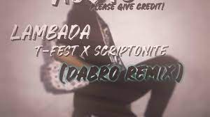 Lambada || t-fest x scriptonite (dabro remix) || Audio for Edits //  Ashley.Edits - YouTube