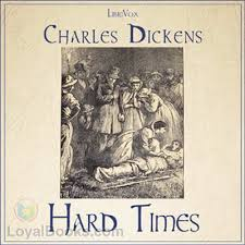 hard times by charles dickens at loyal books hard times