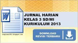 Jurnal kelas 1 tema 2.doc, unduh. Jurnal Harian Kelas 3 Sd Kurikulum 2013 Semester 1 2 Revisi 2020