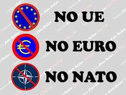 Risultati immagini per No UE, NO Euro, No Nato immagini
