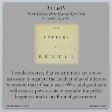 the anti federalist papers brutus iv tara ross brutus iv ""