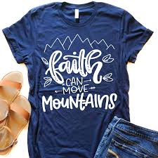 The Mountain Shirt Size Chart Faith Can Move Mountains Adult Tee Please See The Color