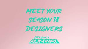 Watch Meet the Project Runway Season 18 Designers | Project ...