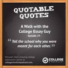 a walk the college essay guy college checklist podcast learn tips to help you write your very best college essay here com