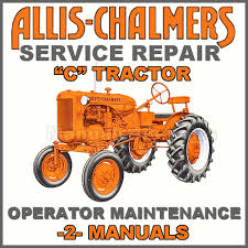 allis chalmers ac model c tractor service operators maintenance pay for allis chalmers ac model c tractor service operators maintenance manual 2