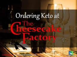 ordering keto at the cheesecake factory