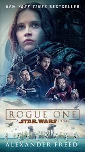 star wars rogue one. Unique Rogue Rogue One A Star Wars Story By Alexander Freed With One W