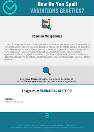 The structure of the text and sentences in it (line breaks, punctuation marks, etc.) is preserved in note that different pronunciations of one word may have different meanings or may represent variations in pronunciation with the same meaning. Correct Spelling For Variations Genetics Infographic Spellchecker Net
