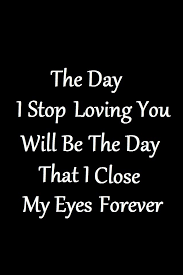 Gangster Quotes About Love Adorable The Day I Stop Loving You Will Be The Day That I Close My Eyes