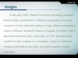pany logo origin in the early 1960s stanford university psychology professors patrick suppes and richard