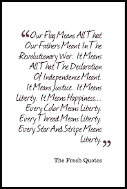 22 Patriotic Flag Quotes With Images The Fresh Quotes