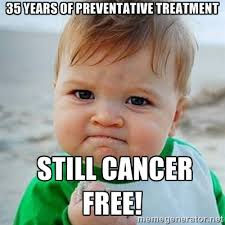 35 years of preventative treatment still cancer free! - Victory ... via Relatably.com