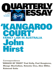 kangaroo court family law court in quarterly essay  hi res cover kangaroo court family law