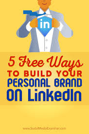5 Free Ways To Build Your Personal Brand On Linkedin Social