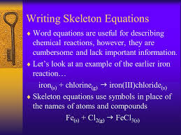 9 writing skeleton equations