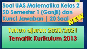 Adanya kebebasan untuk bekerja c. Soal Pas Uas Matematika Kelas 2 Sd Semester 1 Ganjil Dan Jawabannya Th Ajaran 2020 2021 Youtube