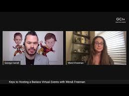 GCtv - Make Shift Happen: Keys to Hosting Badass Virtual Events with Wendi  Freeman - YouTube