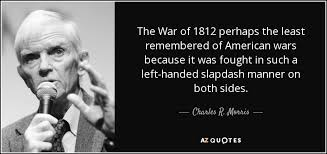 Quotes On War Interesting Charles R Morris Quote The War Of 48 Perhaps The Least
