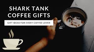 Click here and start watching the full episode in seconds. Shark Tank Coffee Gifts For Every Caffeine Lover Shark Tank Recap