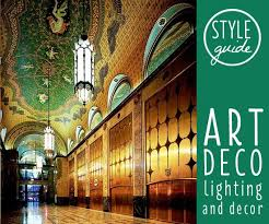 style guide art deco lighting and decor