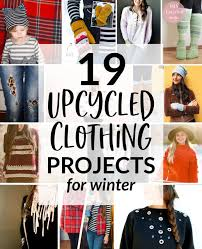 upcycled clothing 19 winter refashion projects