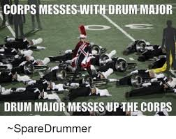 ✅ best memes about drum major drum major memes memes 🤖 and corp corps messes drumemajor drum major messes upthe cobps