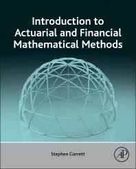 Introduction To Actuarial And Financial Mathematical Methods 1st