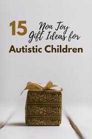 15 non toy gift ideas for autistic children