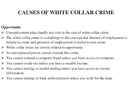 white collar crime 21 causes of white collar crime